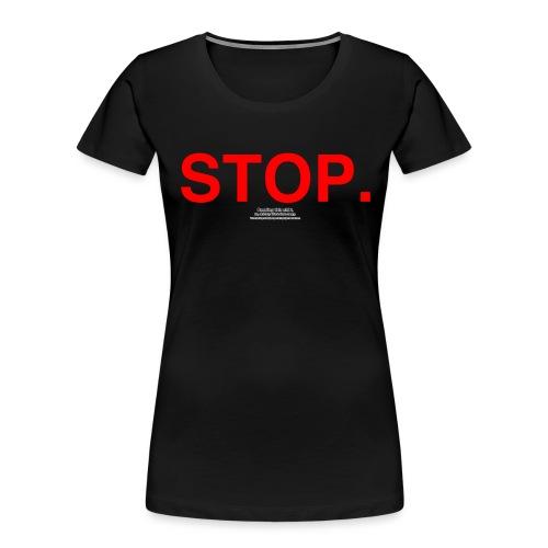 stop - Women's Premium Organic T-Shirt