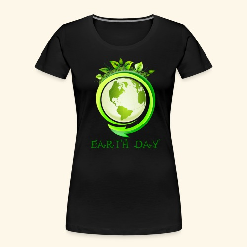 Happy Earth day - 2 - Women's Premium Organic T-Shirt