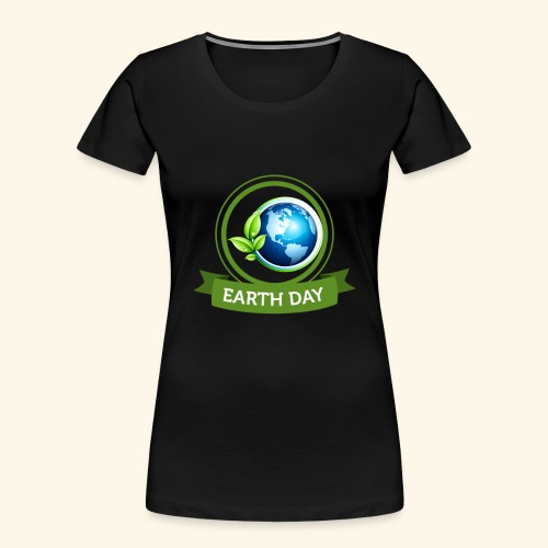 Happy Earth day - 3 - Women's Premium Organic T-Shirt