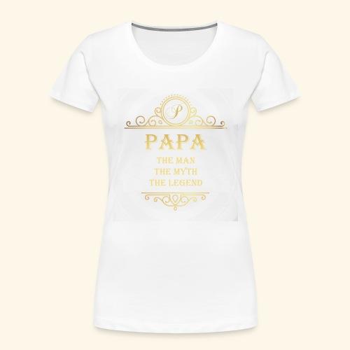 Papa the man the myth the legend - 2 - Women's Premium Organic T-Shirt