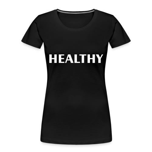 Healthy - Women's Premium Organic T-Shirt