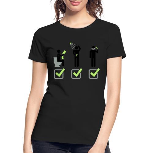 Shit Shower Shave - Women's Premium Organic T-Shirt