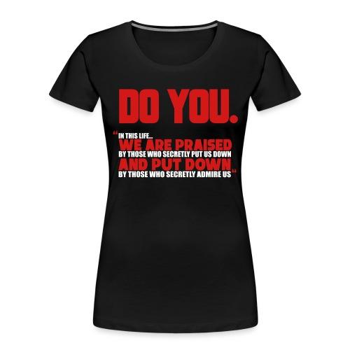 Do You - Women's Premium Organic T-Shirt