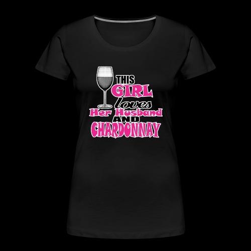 this girl loves her husband and chardonnay - Women's Premium Organic T-Shirt