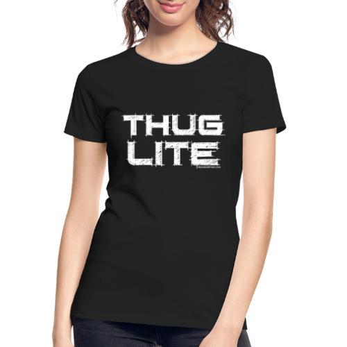 Thug Lite WHT.png - Women's Premium Organic T-Shirt