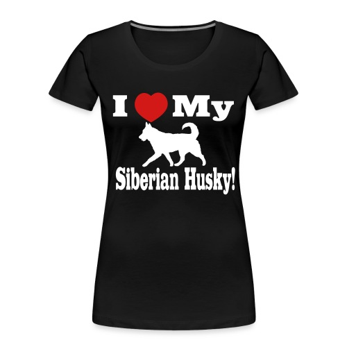 I Love my Siberian Husky - Women's Premium Organic T-Shirt