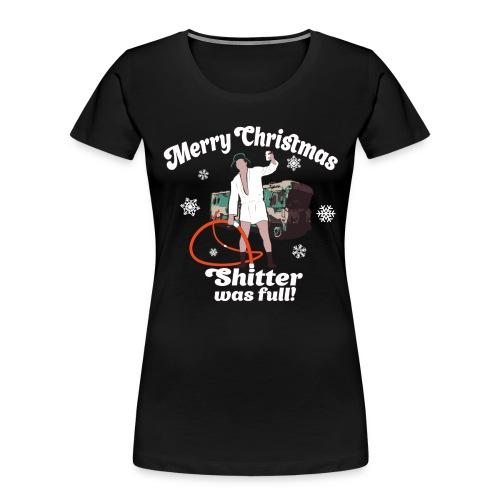 Cousin Eddie Shitter Was Full - Women's Premium Organic T-Shirt