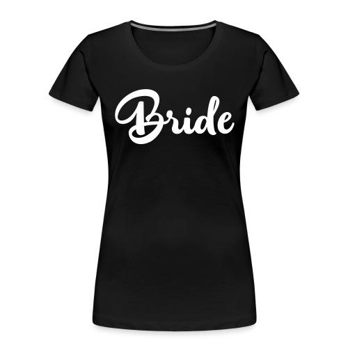 bride - Women's Premium Organic T-Shirt