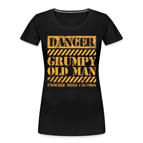Danger Grumpy Old Man Sarcastic Saying - Women's Premium Organic T-Shirt