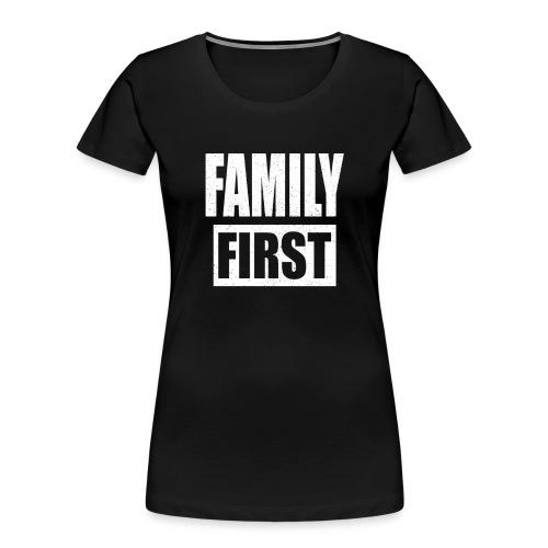 FAMILY FIRST T-SHIRT [MATCHING CLOTH/OUTFIT] - Women's Premium Organic T-Shirt