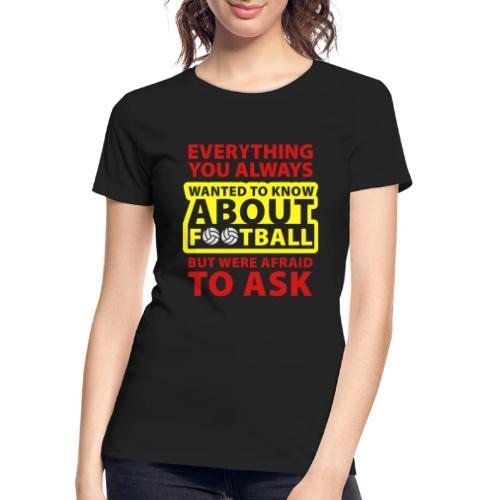 Every thing about football - Women's Premium Organic T-Shirt