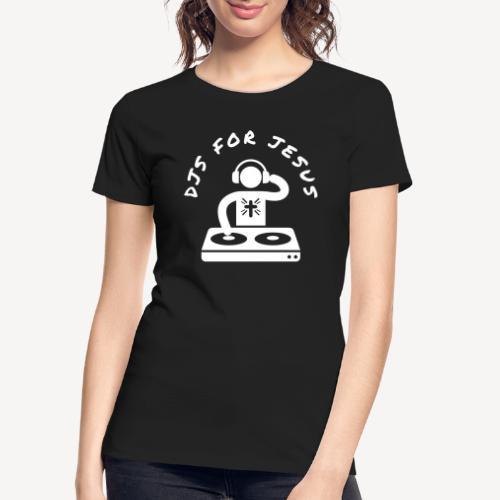 DJ'S FOR JESUS - Women's Premium Organic T-Shirt