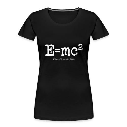 E=mc2 - Women's Premium Organic T-Shirt