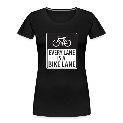 Every Lane is a Bike Lane - Women's Premium Organic T-Shirt