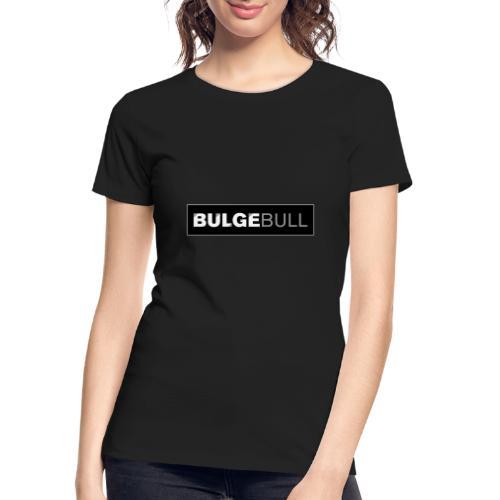 BULGEBULL TAGG - Women's Premium Organic T-Shirt