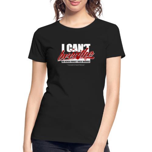 i cant breathe - Women's Premium Organic T-Shirt