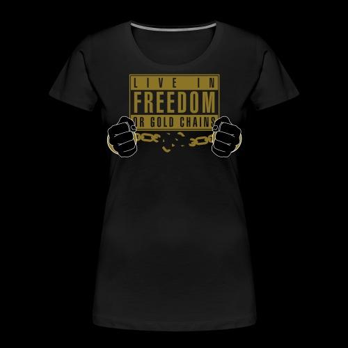 Live Free - Women's Premium Organic T-Shirt