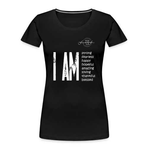 I AM ... Feminine and Fierce - Women's Premium Organic T-Shirt