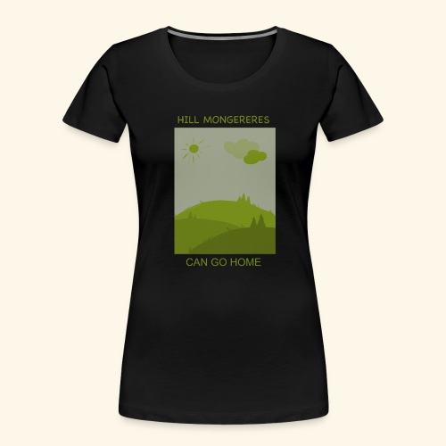 Hill mongereres - Women's Premium Organic T-Shirt