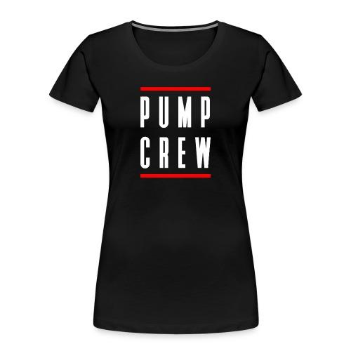 Pump Crew - Women's Premium Organic T-Shirt