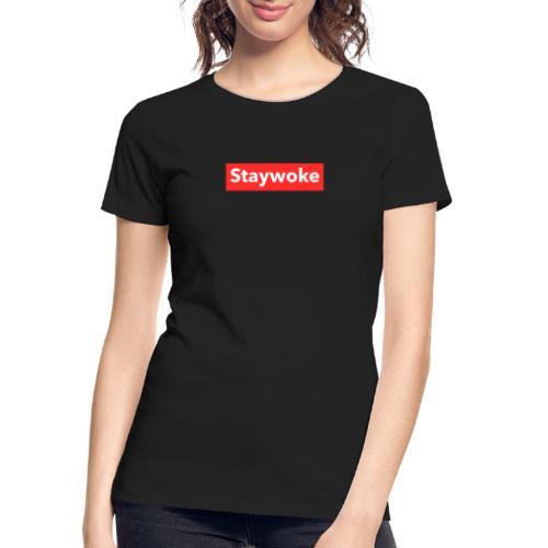 Stay woke - Women's Premium Organic T-Shirt