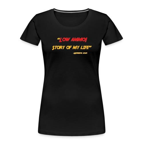 Low ammo - Women's Premium Organic T-Shirt
