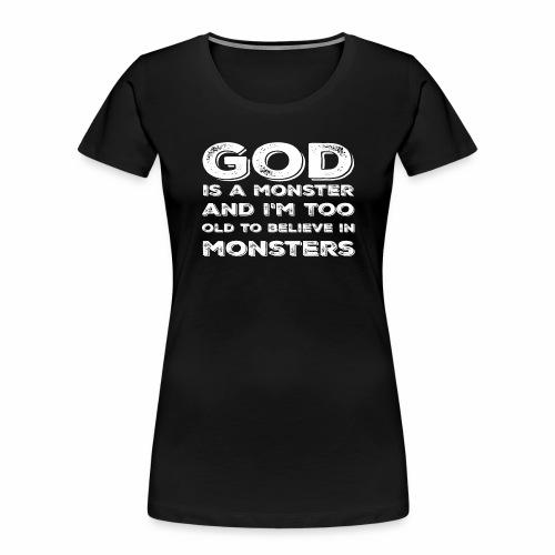 God Is a Monster! - Women's Premium Organic T-Shirt