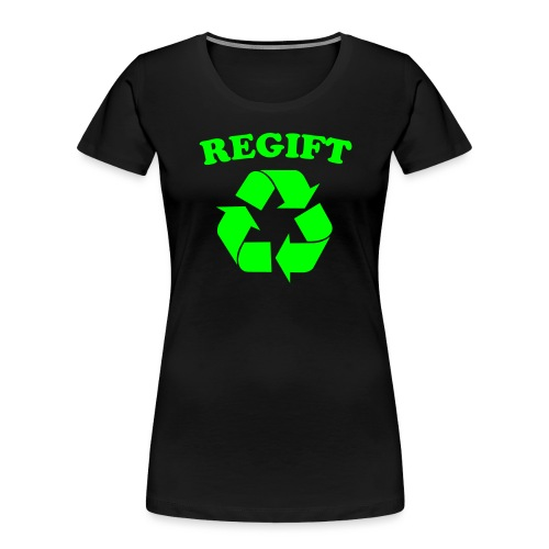 Regift - Women's Premium Organic T-Shirt
