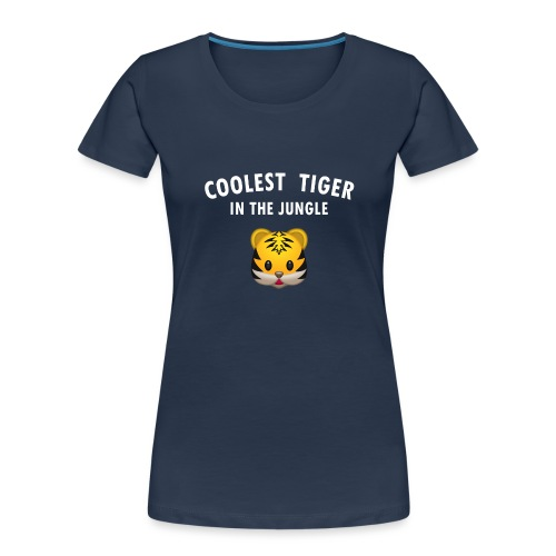 Coolest Tiger Hoodie - Women's Premium Organic T-Shirt
