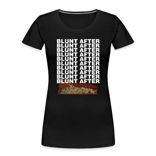 BLUNT AFTER BLUNT HOODIE - Women's Premium Organic T-Shirt