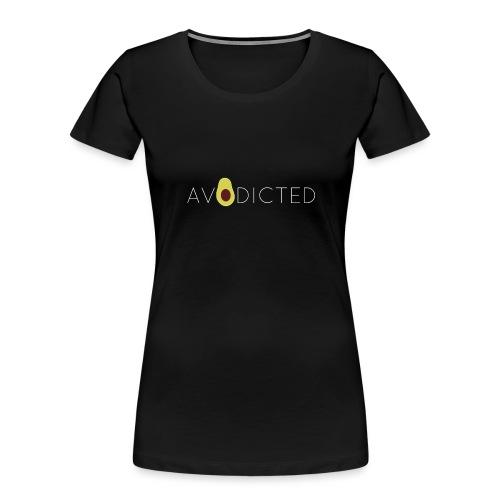 Avodicted - Women's Premium Organic T-Shirt