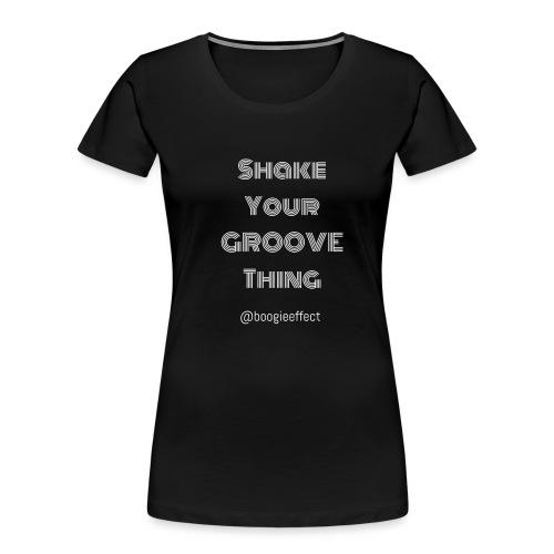 shake your groove thing white - Women's Premium Organic T-Shirt