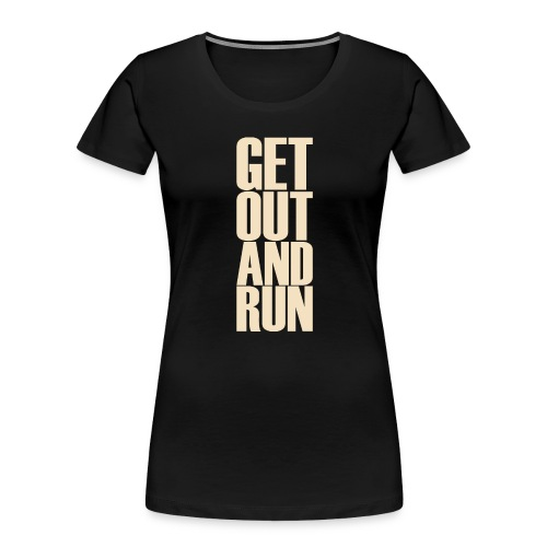Get out and run - Women's Premium Organic T-Shirt