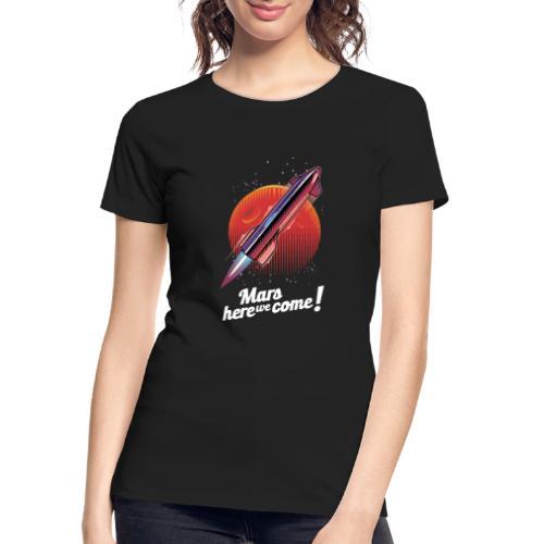 Mars Here We Come - Dark - Women's Premium Organic T-Shirt