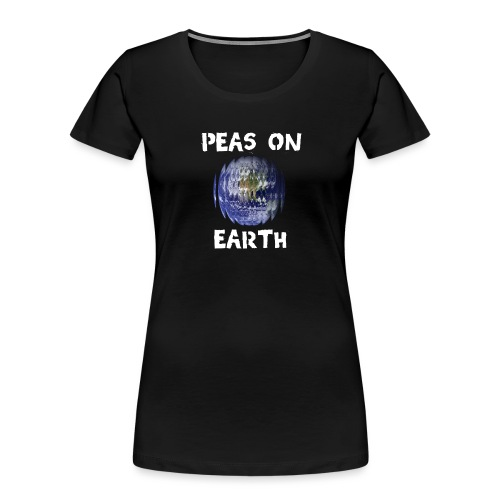 Peas on Earth! - Women's Premium Organic T-Shirt
