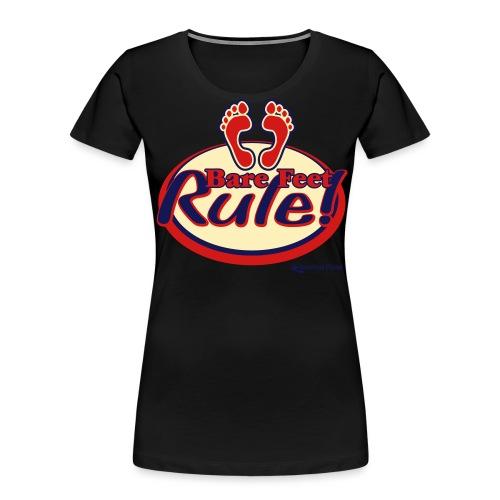 Bare Feet Rule! - Women's Premium Organic T-Shirt