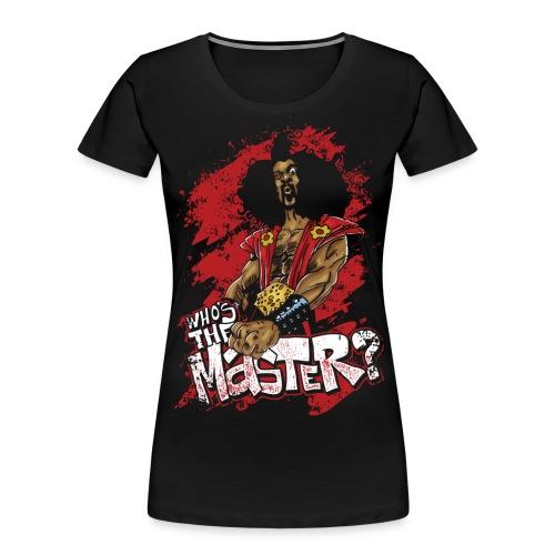 Who's The Master? - Women's Premium Organic T-Shirt