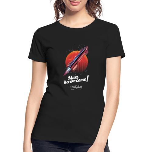 Mars Here We Come - Dark - With Logo - Women's Premium Organic T-Shirt