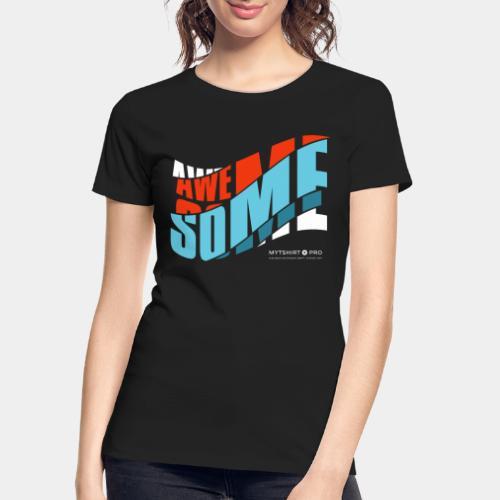 awesome t shirt design diagonal - Women's Premium Organic T-Shirt