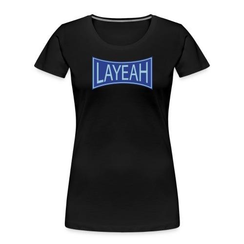 White LaYeah Shirts - Women's Premium Organic T-Shirt