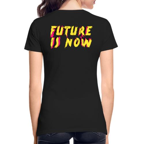 future is now - Women's Premium Organic T-Shirt