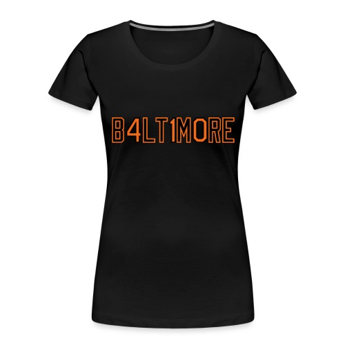 B4LT1M0RE - Women's Premium Organic T-Shirt