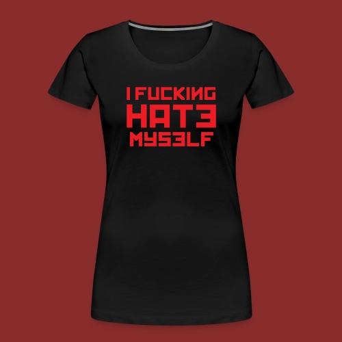 Hate Myself - Midnight N - Women's Premium Organic T-Shirt