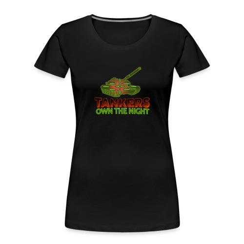 Tankers Own The Night - Women's Premium Organic T-Shirt