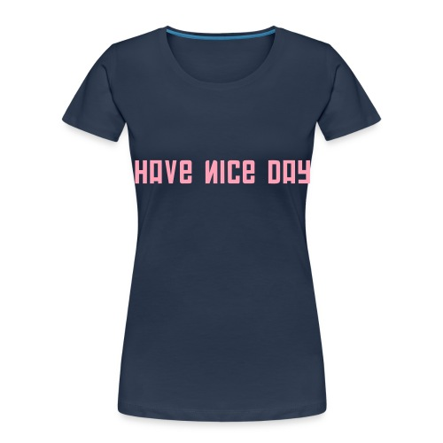 FPS Russia Have Nice Day MP Long Sleeve Shirts - Women's Premium Organic T-Shirt