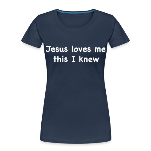 jesus loves me - Women's Premium Organic T-Shirt