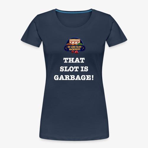 Garbage!! - Women's Premium Organic T-Shirt