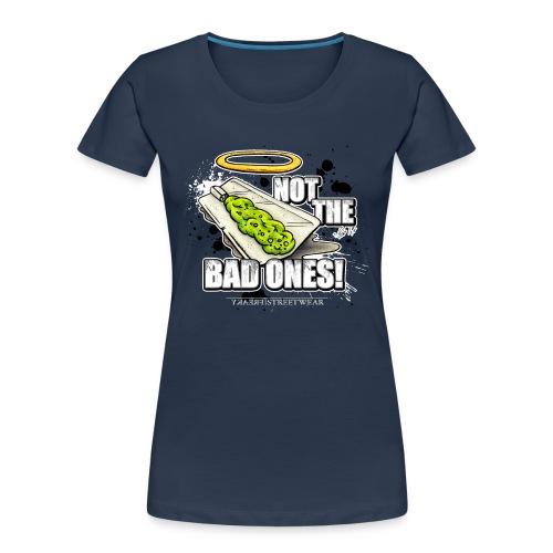 not the bad ones - Women's Premium Organic T-Shirt