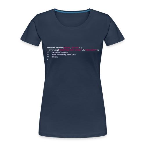 onError — The show must go on - Women's Premium Organic T-Shirt