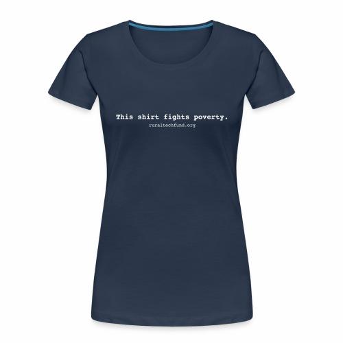 This Shirt Fights Poverty - Women's Premium Organic T-Shirt